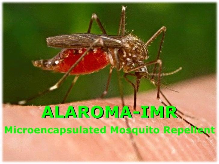 <ul><li>ALAROMA-IMR </li></ul><ul><li>Microencapsulated Mosquito Repellent </li></ul>