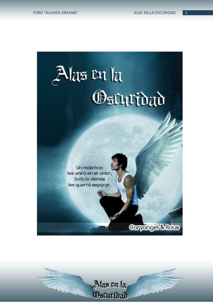 """FORO """"ALISHEA DREAMS""""   ALAS EN LA OSCURIDAD   1"""