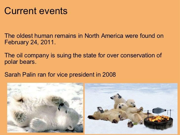 Current events  <ul><li>The oldest human remains in North America were found on February 24, 2011. </li></ul><ul><li> </...