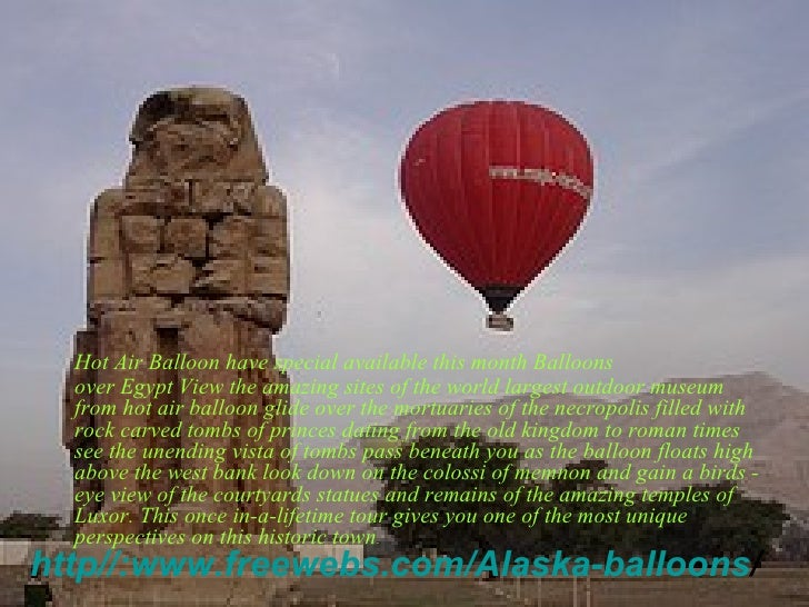 http :// www . freewebs . com / Alaska - balloons /   Hot Air Balloon have special available this month Balloons  over   E...
