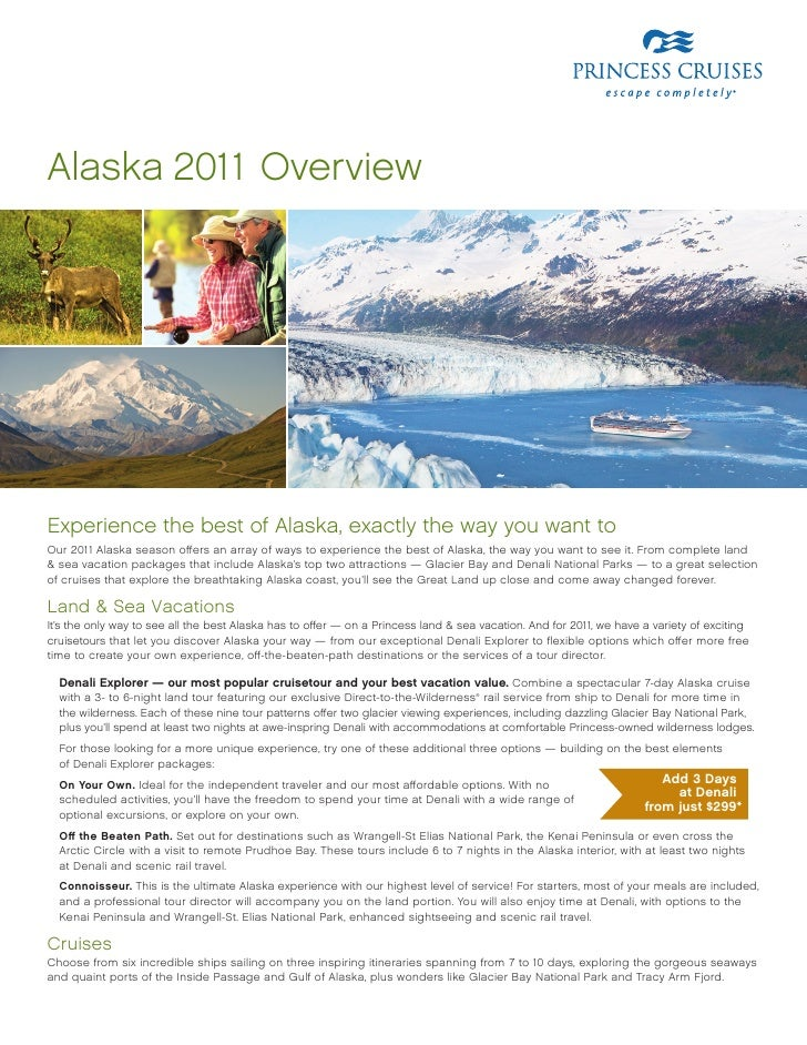 Alaska 2011 overview     experience the best of Alaska, exactly the way you want to our 2011 Alaska season offers an array...