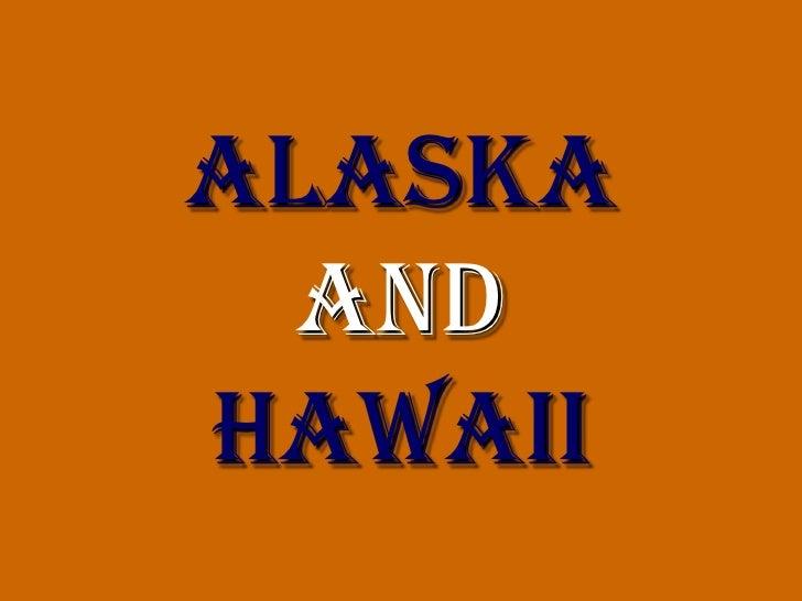 Alaska  andhawaii