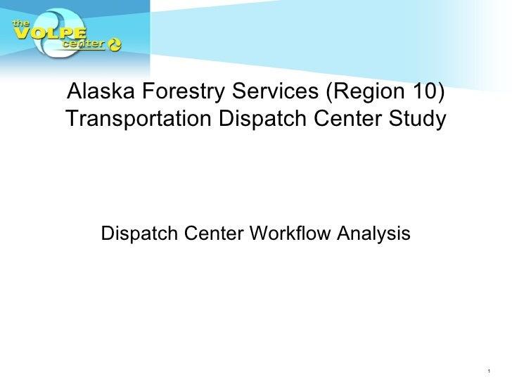 Alaska Forestry Services (Region 10) Transportation Dispatch Center Study Dispatch Center Workflow Analysis