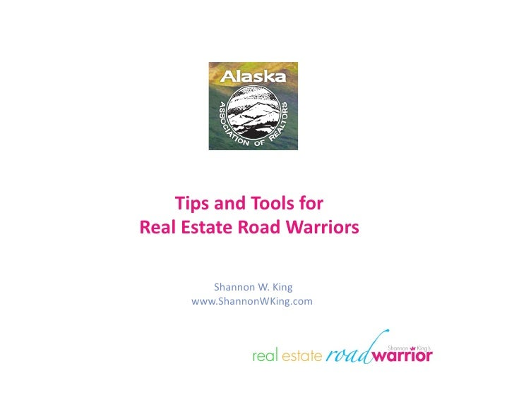 Tips and Tools for  Real Estate Road Warriors             Shannon W. King          www.ShannonWK...