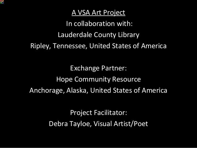 A VSA Art Project In collaboration with: Lauderdale County Library Ripley, Tennessee, United States of America Exchange Pa...