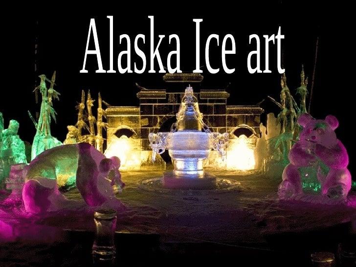 Alaska Ice art
