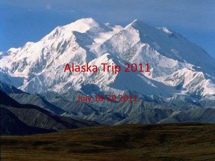 Alaska Trip 2011<br />July 18-29 2011<br />