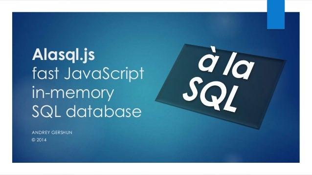 Alasql fast JavaScript in-memory SQL database