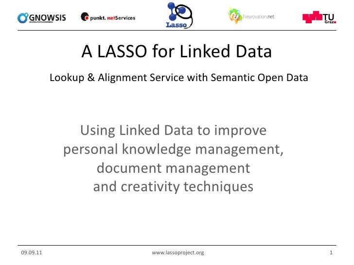 A LASSO for Linked DataLookup & Alignment Service with Semantic Open Data<br />Using Linked Data to improve personal knowl...