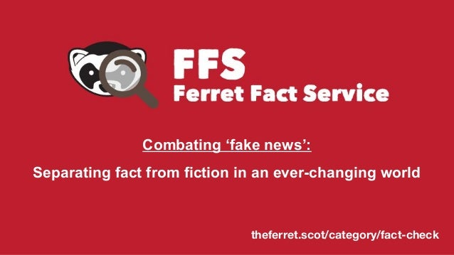 theferret.scot/category/fact-check Combating 'fake news': Separating fact from fiction in an ever-changing world