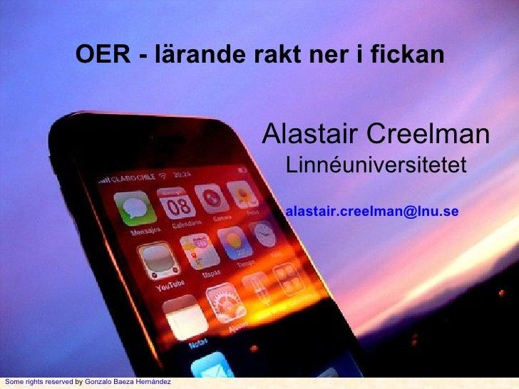Some rights reserved  by  Gonzalo Baeza Hernández OER - lärande rakt ner i fickan  Alastair Creelman Linnéuniversitetet [e...