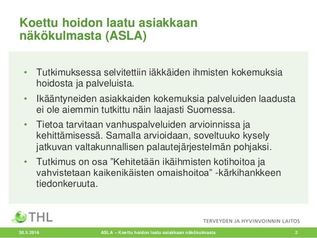 Alastalo, Vainio, Vilkko, Sarivaara: Iäkkäiden ihmisten kokemus hoidosta ja palveluista Slide 2