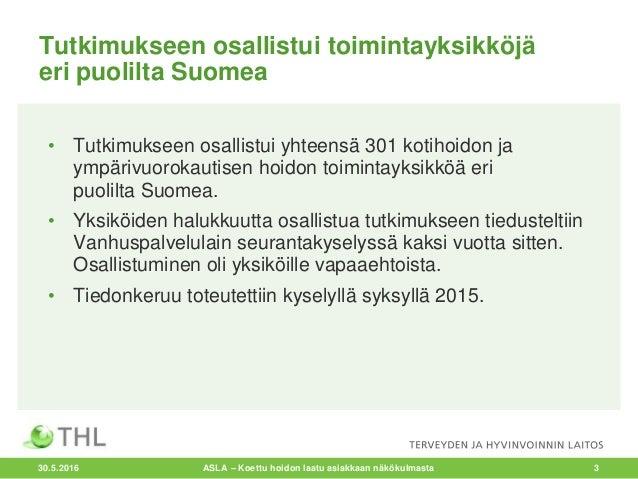 Alastalo, Vainio, Vilkko, Sarivaara: Iäkkäiden ihmisten kokemus hoidosta ja palveluista Slide 3