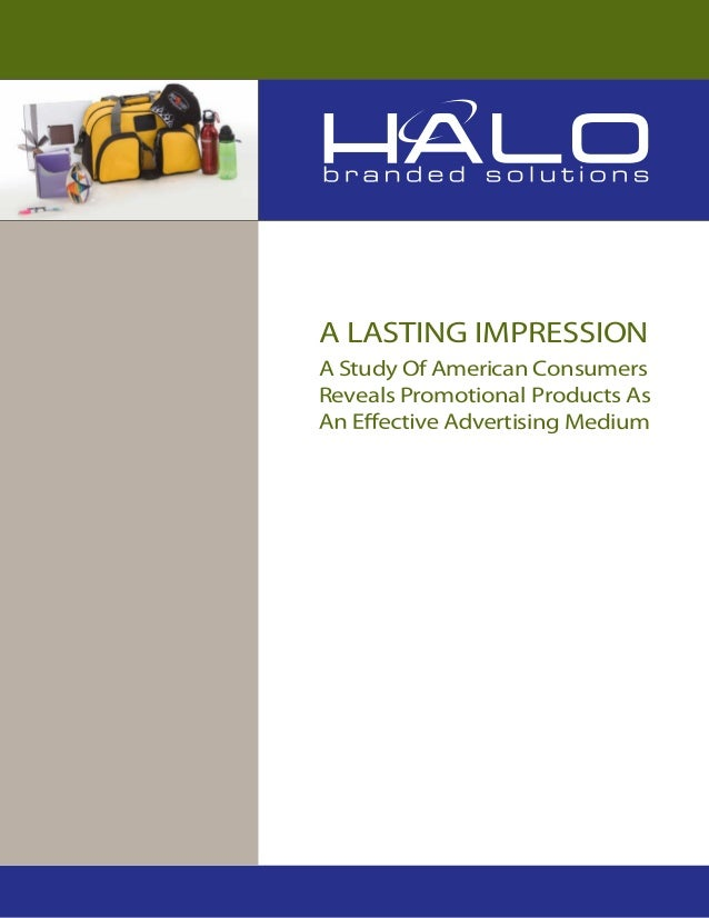 A LASTING IMPRESSION A Study Of American Consumers Reveals Promotional Products As rtising Medium