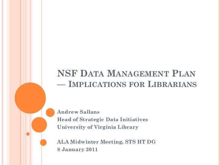 NSF DATA MANAGEMENT PLAN— IMPLICATIONS FOR LIBRARIANSAndrew SallansHead of Strategic Data InitiativesUniversity of Virgini...