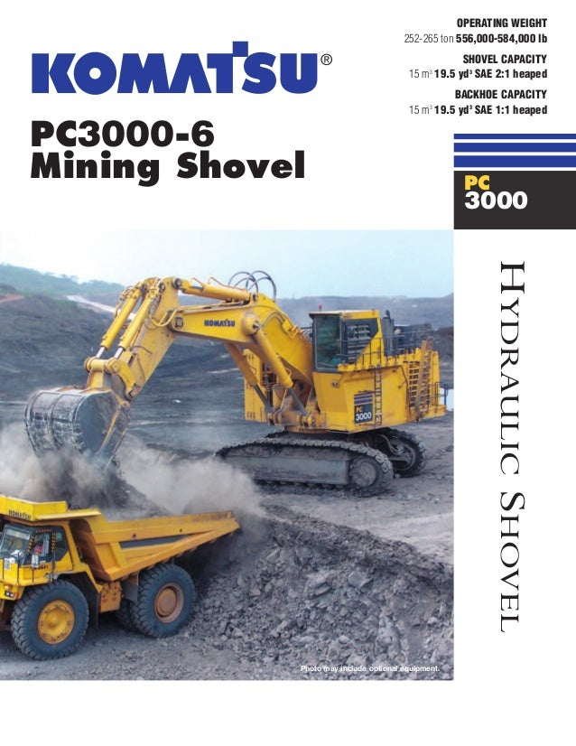 PC3000-6 Mining Shovel Photo may include optional equipment. HYDRAULICSHOVEL OPERATING WEIGHT 252-265 ton 556,000-584,000 ...