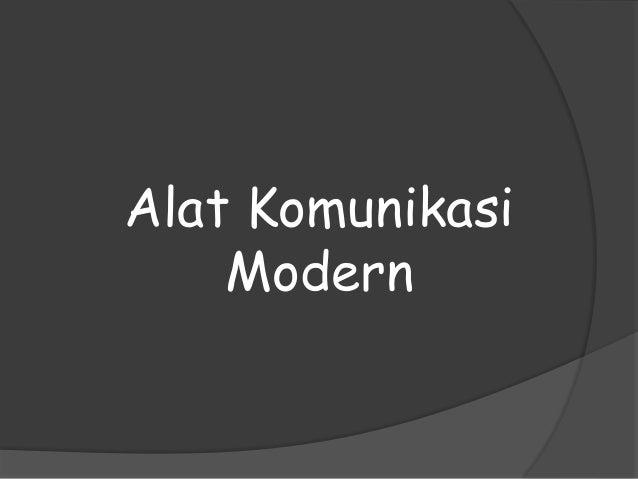 Alat komunikasi modern dan tradisional