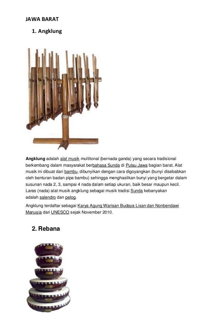 JAWA BARAT   1. AngklungAngklung adalah alat musik multitonal (bernada ganda) yang secara tradisionalberkembang dalam masy...