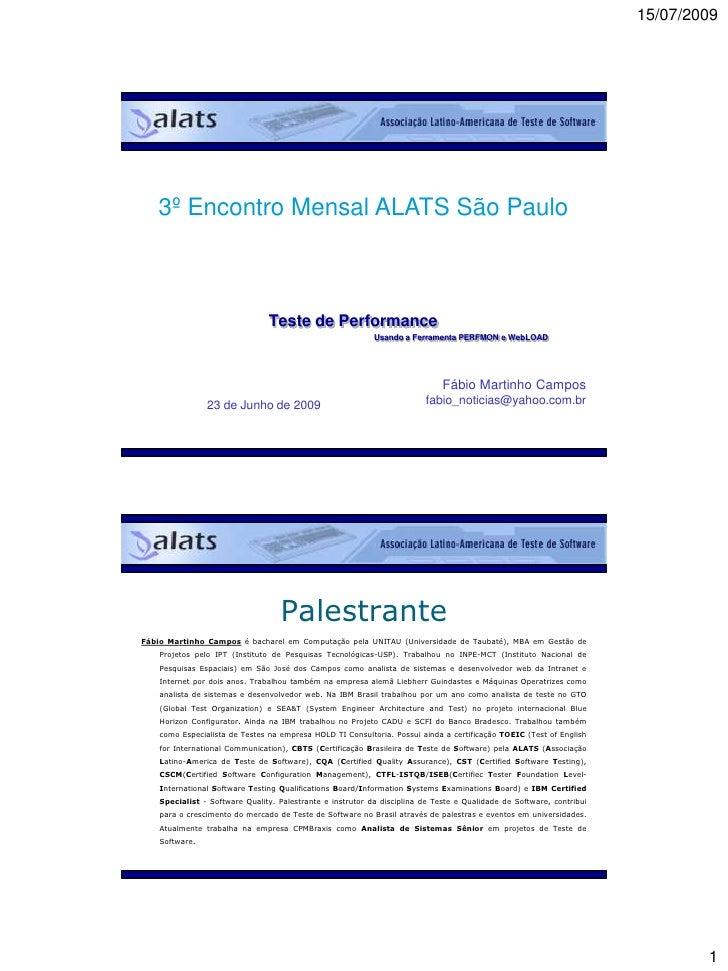 15/07/2009        3º Encontro Mensal ALATS São Paulo                                    Teste de Performance              ...
