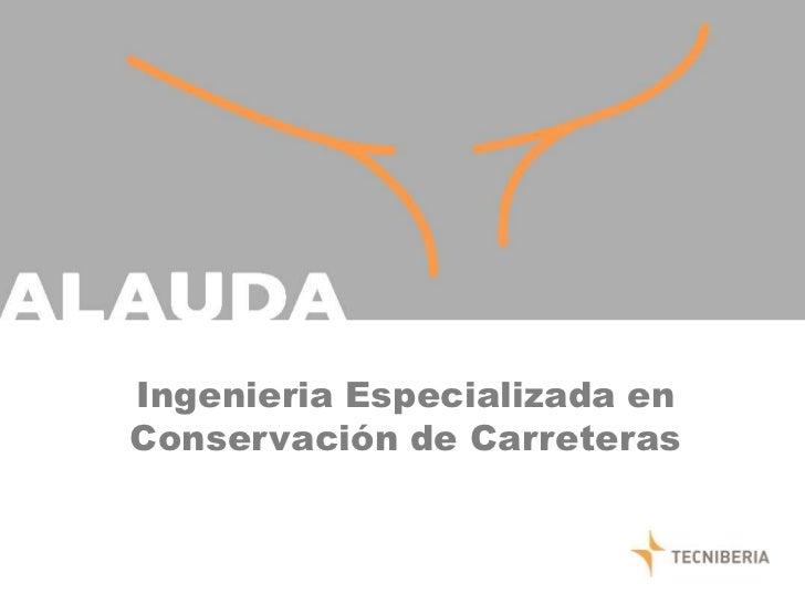 Ingenieria Especializada en Conservación de Carreteras<br />