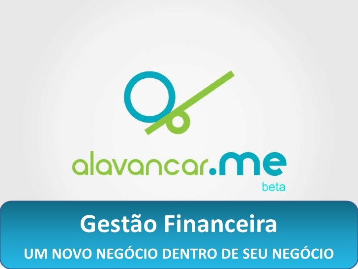 Gestão FinanceiraUM NOVO NEGÓCIO DENTRO DE SEU NEGÓCIO