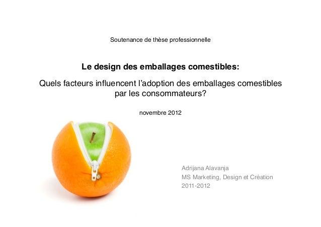 """Soutenance de thèse professionnelle                                  """"           Le design des emballages comestibles:!  ..."""