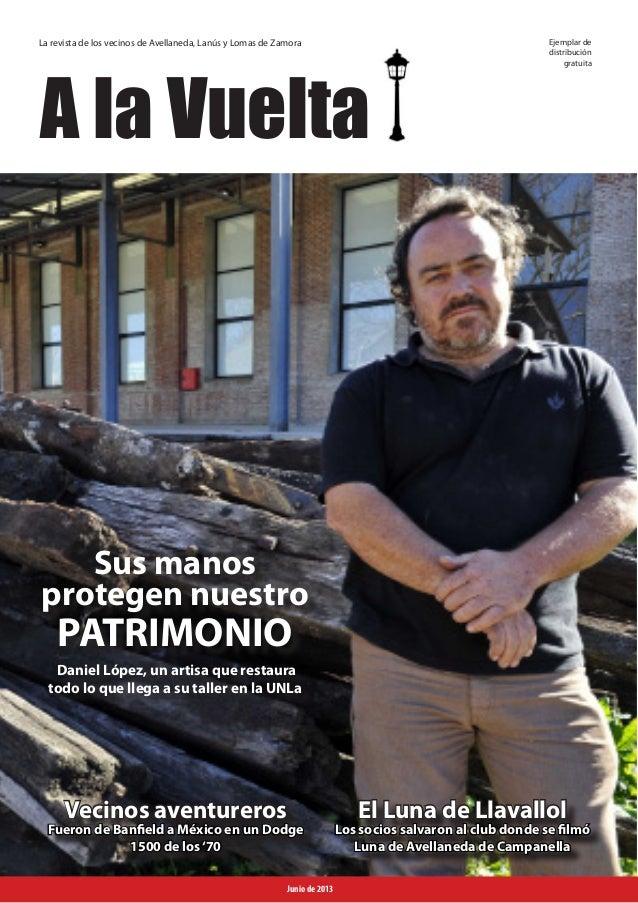 A la Vuelta A la Vuelta Sus manos protegen nuestro PATRIMONIO Daniel López, un artisa que restaura todo lo que llega a su ...
