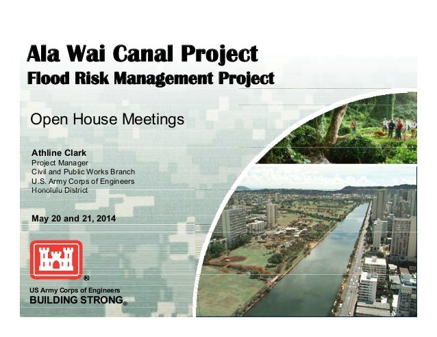 Ala Wai Canal Projectj Flood Risk Management Project Open House Meetings Athline Clark Project Manager Civil and Public Wo...