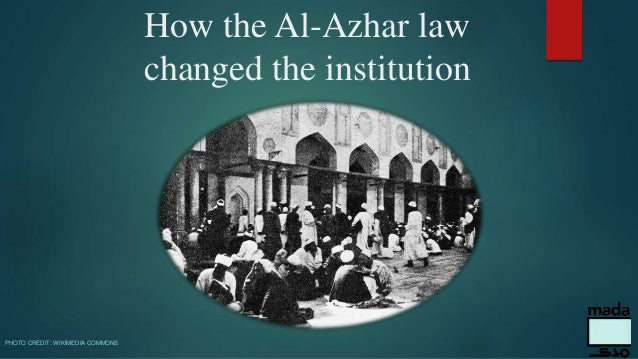 How the Al-Azhar law changed the institution PHOTO CREDIT: WIKIMEDIA COMMONS
