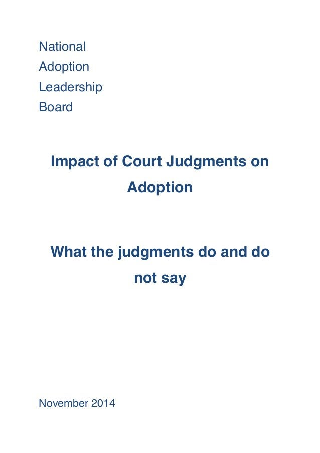 National  Adoption  Leadership  Board  Impact of Court Judgments on  Adoption  What the judgments do and do  not say  Nove...