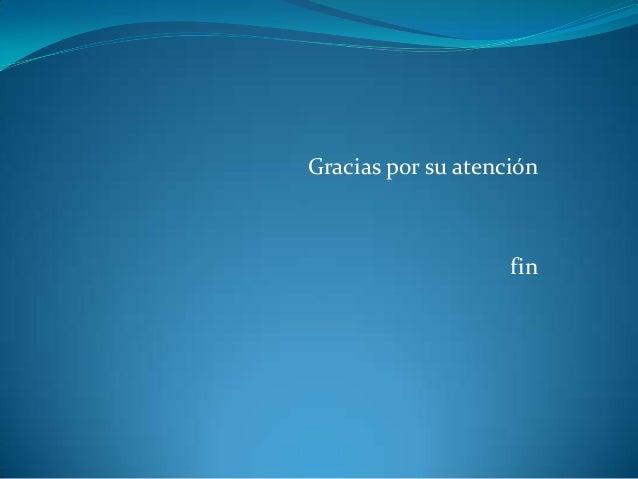 Gracias por su atención                    fin
