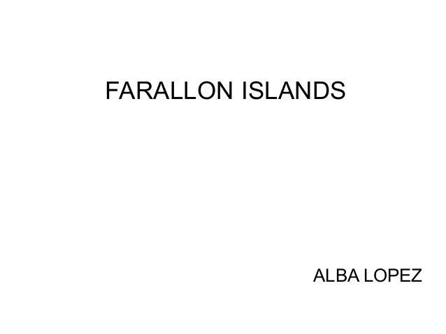 FARALLON ISLANDS ALBA LOPEZ