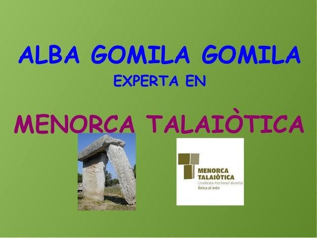 ALBA GOMILA GOMILA EXPERTA EN MENORCA TALAIÒTICA