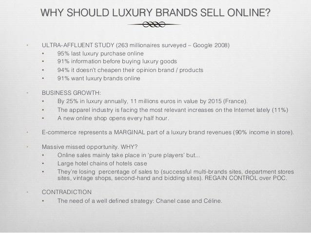 WHY SHOULD LUXURY BRANDS SELL ONLINE?! • ULTRA-AFFLUENT STUDY (263 millionaires surveyed – Google 2008)! • 95% last luxu...