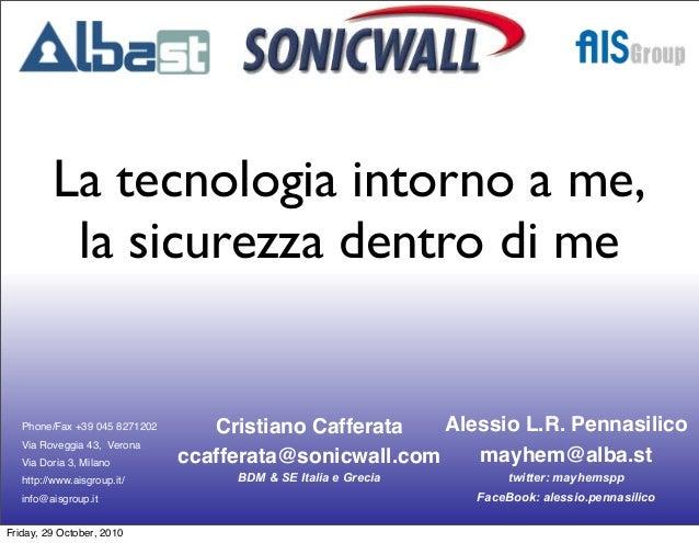 Alessio L.R. Pennasilico mayhem@alba.st twitter: mayhemspp FaceBook: alessio.pennasilico Phone/Fax +39 045 8271202 Via Rov...