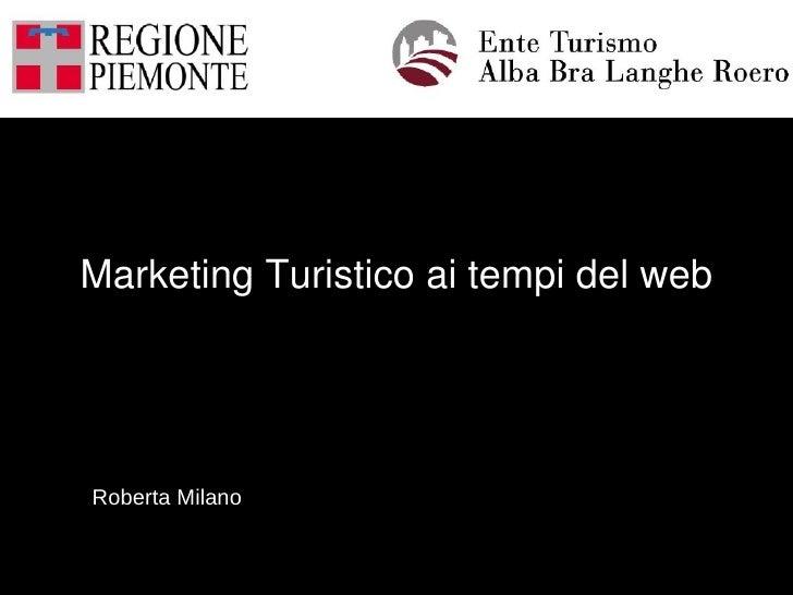 Marketing Turistico ai tempi del webRoberta Milano