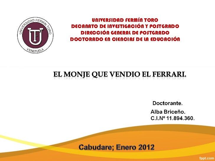 UNIVERSIDAD FERMÍN TORO DECANATO DE INVESTIGACIÓN Y POSTGRADO DIRECCIÓN GENERAL DE POSTGRADO DOCTORADO EN CIENCIAS DE LA E...