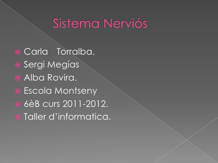  Carla Torralba. Sergi Megías Alba Rovira. Escola Montseny 6èB curs 2011-2012. Taller d'informatica.