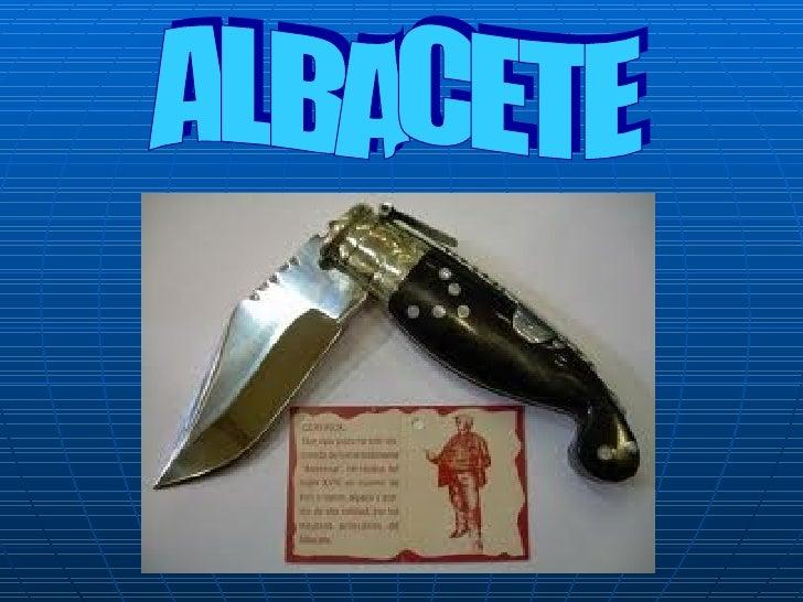 Índice   Situación de Albacete   ¿Qué es Albacete?   Altozano   Museo de Cuchillería   Tejares   Feria de Albacete ...