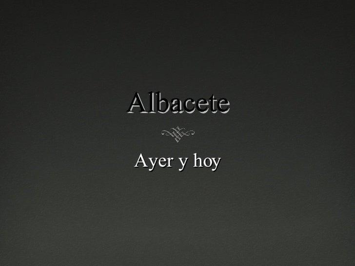 Albacete Ayer y hoy