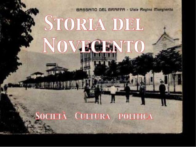Storia del NovecentoSocietà Cultura politica