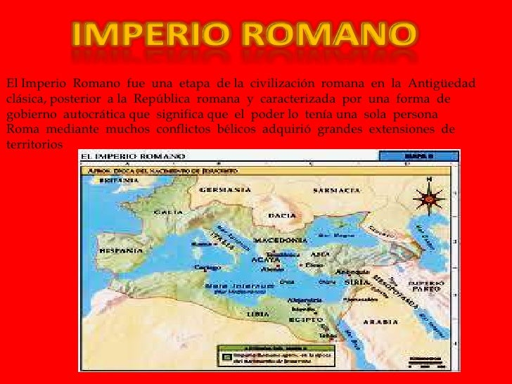 El Imperio Romano fue una etapa de la civilización romana en la Antigüedadclásica, posterior a la República romana y carac...