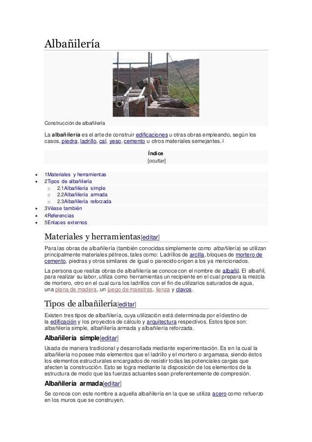 Albañilería Construcción de albañilería La albañilería es el arte de construir edificaciones u otras obras empleando, segú...