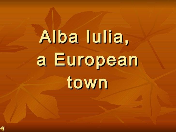 Alba Iulia,  a European town