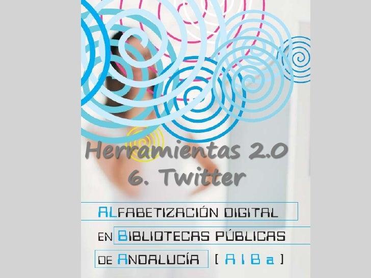 Herramientas 2.0    6. Twitter