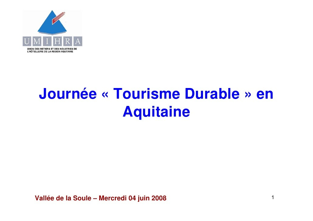 Journée « Tourisme Durable » en             Aquitaine     Vallée de la Soule – Mercredi 04 juin 2008   1