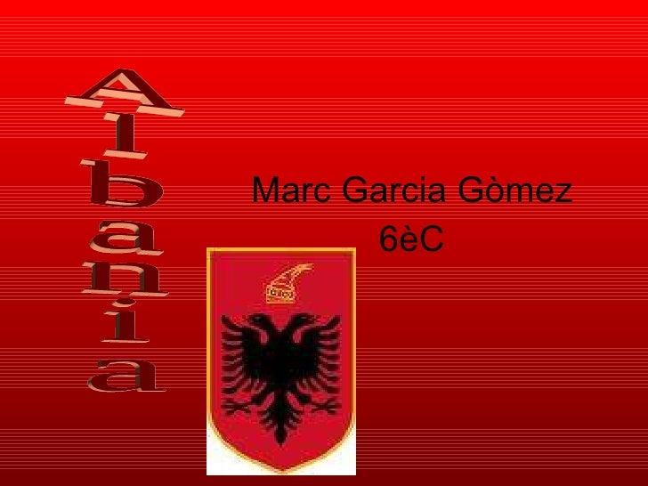 Marc Garcia Gòmez 6èC Albania