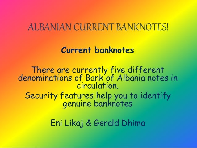 ALBANIAN CURRENT BANKNOTES! Current banknotes There are currently five different denominations of Bank of Albania notes in...
