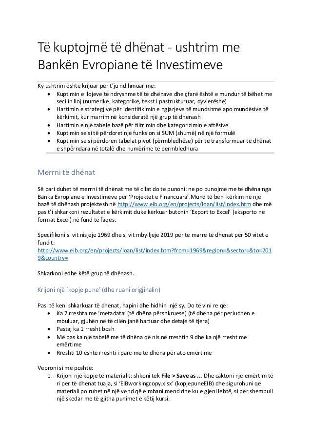 Të kuptojmë të dhënat - ushtrim me Bankën Evropiane të Investimeve Ky ushtrim është krijuar për t'ju ndihmuar me: • Kuptim...