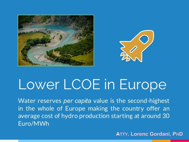 Lower LCOE in Europe Water reserves per capita value is the second-highest in the whole of Europe making the country offer...